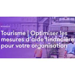 RCGT: Tourisme, Loisirs et Culture - Optimiser les mesures d'aide financière pour votre organisation, entreprise...