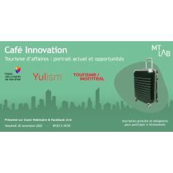 À L'AGENDA: Café Innovation du MT Lab - Tourisme d'affaires: portrait actuel et opportunités le 20 novembre à 8h30
