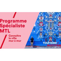 Tourisme Montréal offre la nouvelle formation «Spécialiste MTL» pour tout connaître des nouveautés de la métropole