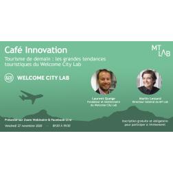 À L'AGENDA: Café Innovation du MT Lab - Grandes tendances du Welcome City Lab ce vendredi 27 novembre à 8h30