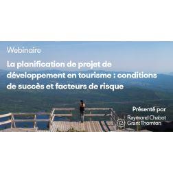 À NE PAS MANQUER aujourd'hui à 11 h 30 - WEBINAIRE: La planification de projet de développement en tourisme: conditions de succès et facteurs de risque, présenté par RCGT