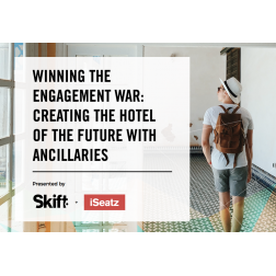 Skift Report: Winning The Engagement War: Creating The Hotel Of The Future With Ancillaries