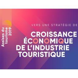 Assises du tourisme 2019, vers une stratégie de croissance économique de l'industrie touristique (mai 2019)