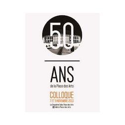 Colloque sur les 50 ans de la Place des Arts