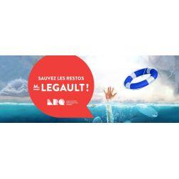 Participez activement à la campagne «SAUVEZ LES RESTOS M. LEGAULT!»