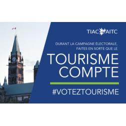 Campagne électorale: AITC invite les intervenants de l'industrie touristique à véhiculer un message fort et unifié: «LE TOURISME COMPTE»