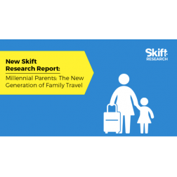 Étude Skift - Millennial Parents: The New Generation of Family Travel