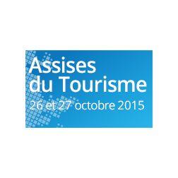 Assises du Tourisme 2015 - Un rendez-vous pour l'avenir de l'industrie touristique!