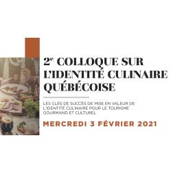 INCRIVEZ-VOUS - DERNIÈRE CHANCE: 2e Colloque sur l'identité culinaire québécoise, le mercredi 3 février 2021 de 9H À 15H