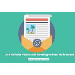 Les 10 meilleures pratiques Email Marketing pour l'industrie du tourisme et de l'hospitalité