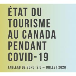 État du tourisme au Canada pendant COVID-19 - juillet 2020