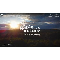 Campagne Tourisme Abitibi-Témiscamingue «Gâtée par la nature»