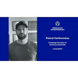 PAROLE AUX ENTREPRENEURS: Campings rouverts : comment ça se passe? - Discussion avec Pascal Carbonneau, Groupe Sentinelle