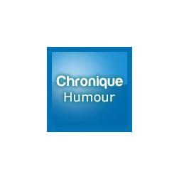 Chronique Humour & Insolite
