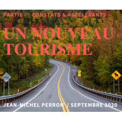 UN NOUVEAU TOURISME - PARTIE I : Constats & accélérants, par Jean-Michel Perron