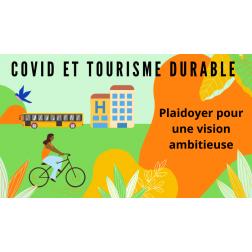 DOSSIER:COVID-19 et Tourisme Durable - Plaidoyer pour une vision ambitieuse par Caroline Asselin