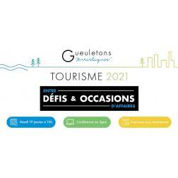 À L'AGENDA: Gueuletons touristiques - Tourisme 2021 - Entre Défis & Occasions d'affaires le 19 janvier 2021