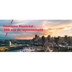 Section XTRA MONTRÉAL:  La Presse + - Tourisme Montréal: 100 ans de rayonnement