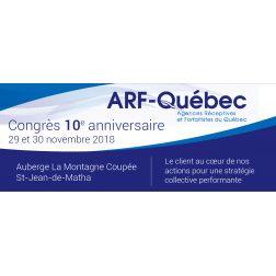 À NE PAS MANQUER: Congrès 10e anniversaire de l'ARF-Québec - FOCUS SUR NOS MARCHÉS - du 29 au 30 novembre 2018