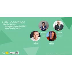 À L'AGENDA - Café Innovation MT Lab : Le tourisme culturel en 2021 : les défis de la relance, le jeudi 25 février de 8h30 à 9h30