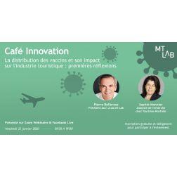 À L'AGENDA : Café Innovation - La distribution des vaccins et son impact sur l'industrie touristique: premières réflexions ce vendredi 22 janvier à 8h30
