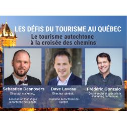 VOUS AVEZ MANQUÉ HIER: Facebook Live «Le tourisme autochtone à la croisée des chemins», avec Dave Laveau et Sébastien Desnoyers-Picard