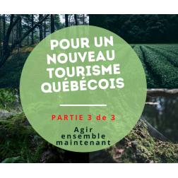 UN NOUVEAU TOURISME - PARTIE III : Agir ensemble maintenant, par Jean-Michel Perron