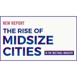 The Rise of Midsize Cities in the Meetings Industry