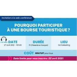 27 AVRIL À 10H - Web-conférence GRATUITE : Pourquoi participer à une bourse touristique?