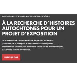Le Musée canadien de l'histoire est à la recherche d'histoires autochtones pour...